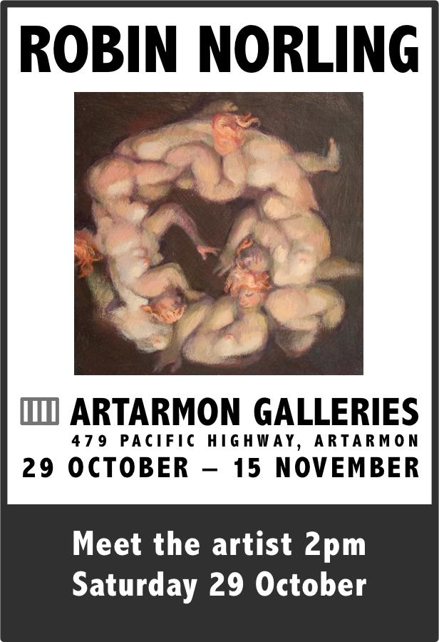 Robin Norling: Artarmon Galleries, 479 Pacific Highway, Artarmon. 29 October – 15 November. Meet the Artist: 2pm, Saturday 29 October